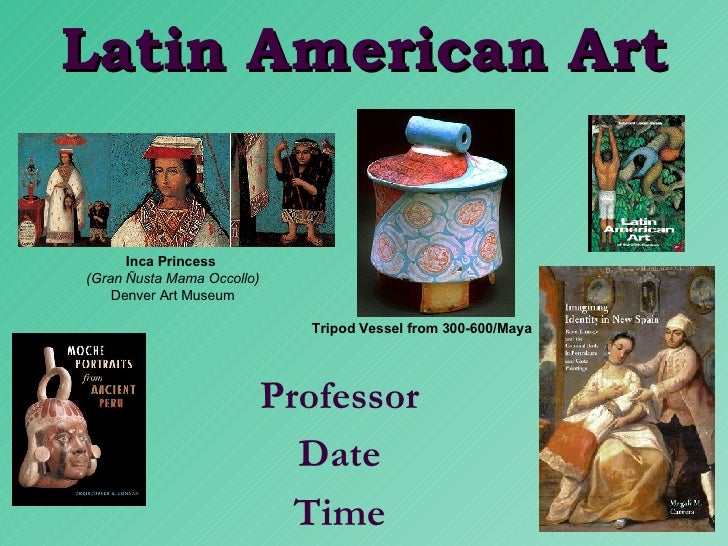 Latin American Art Professor Date Time Inca Princess   (Gran Ñusta Mama Occollo) Denver Art Museum Tripod Vessel from 300-...