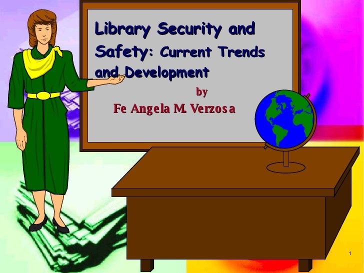 Library Security and Safety : Current Trends and Development by Fe Angela M. Verzosa