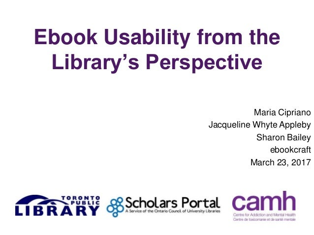 Ebook usability from the librarys perspective sharon bailey maria ebook usability from the librarys perspective maria cipriano jacqueline whyte appleby sharon bailey ebookcraft march 23 fandeluxe Image collections