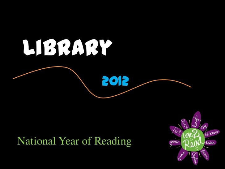 Library                 2012National Year of Reading