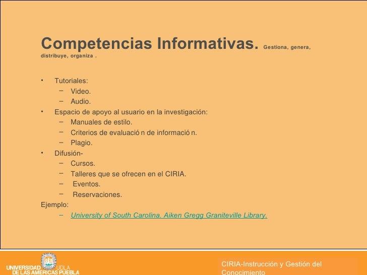 Competencias Informativas.  Gestiona, genera, distribuye, organiza . <ul><li>Tutoriales:  </li></ul><ul><ul><li>Video. </l...