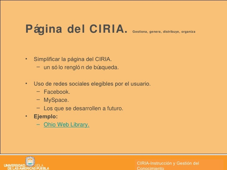 Página del CIRIA.  Gestiona, genera, distribuye, organiza <ul><li>Simplificar la página del CIRIA. </li></ul><ul><ul><li>u...