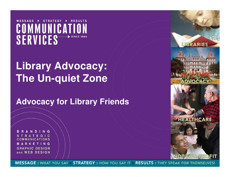 Library Advocacy:The Un-quiet ZoneAdvocacy for Library Friends