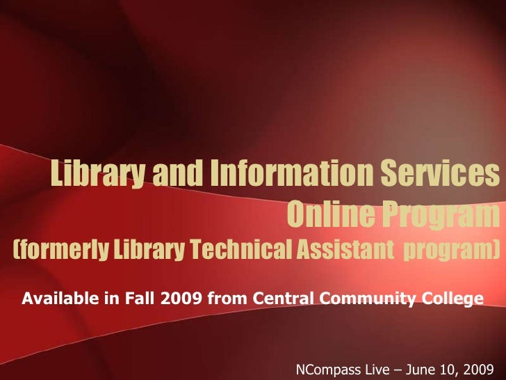 Library and Information Services                     Online Program (formerly Library Technical Assistant program) Availab...