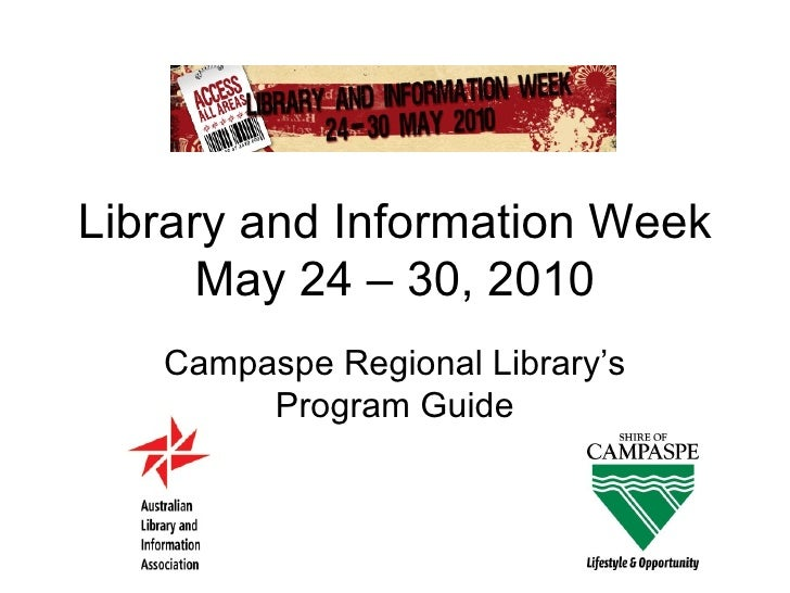Library and Information Week May 24 – 30, 2010 Campaspe Regional Library's Program Guide