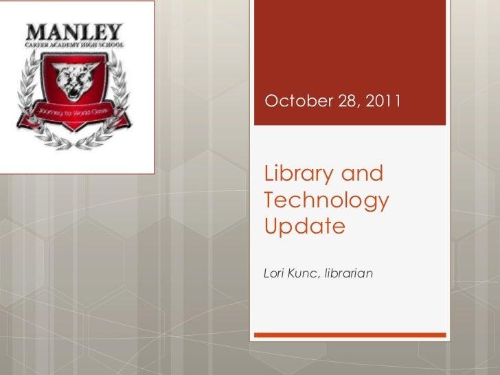 October 28, 2011Library andTechnologyUpdateLori Kunc, librarian
