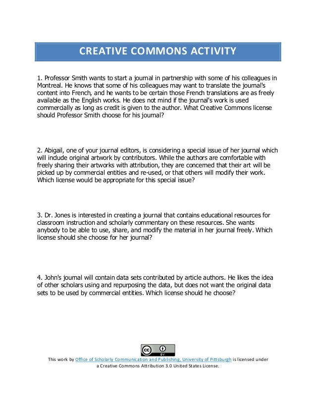 CREATIVE COMMONS ACTIVITY1. Professor Smith wants to start a journal in partnership with some of his colleagues inMontreal...