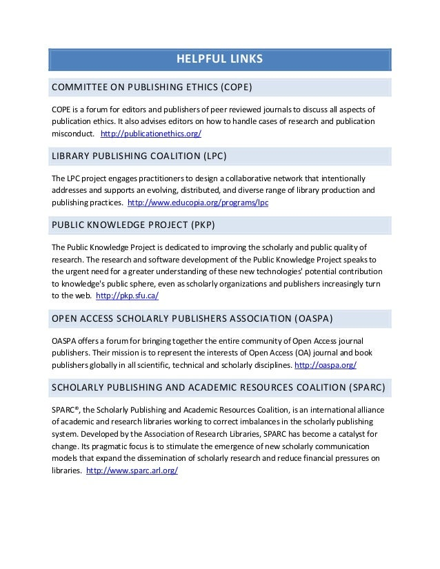 HELPFUL LINKSCOMMITTEE ON PUBLISHING ETHICS (COPE)COPE is a forum for editors and publishers of peer reviewed journals to ...