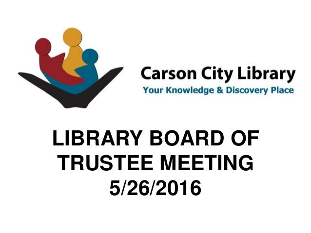 LIBRARY BOARD OF TRUSTEE MEETING 5/26/2016