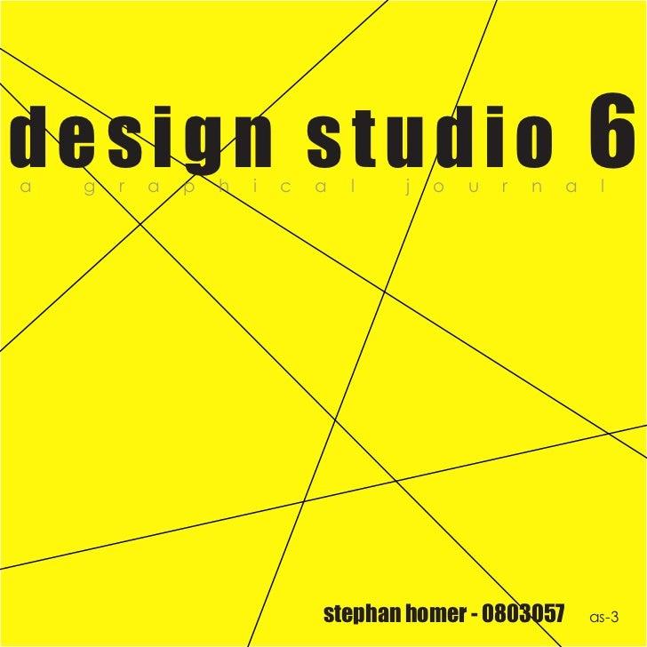 design studio 6a   g   r   a   p   h   i   c   a   l   j   o   u   r   n   a    l                                stephan h...