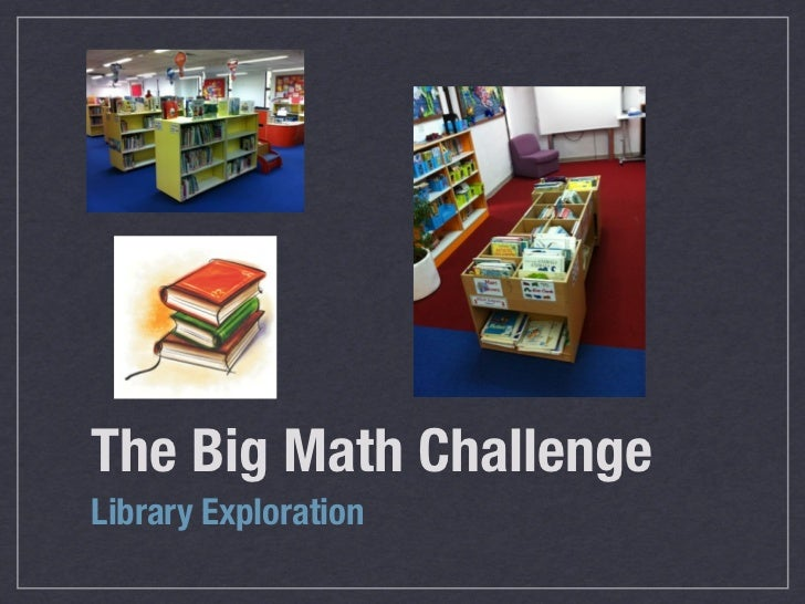 The Big Math ChallengeLibrary Exploration