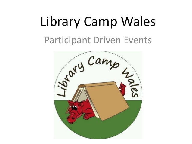 Library Camp Wales Participant Driven Events