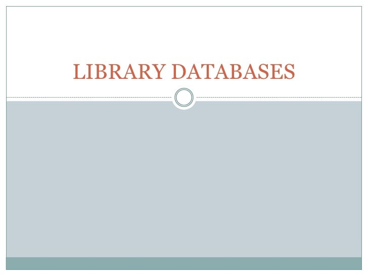 LIBRARY DATABASES<br />