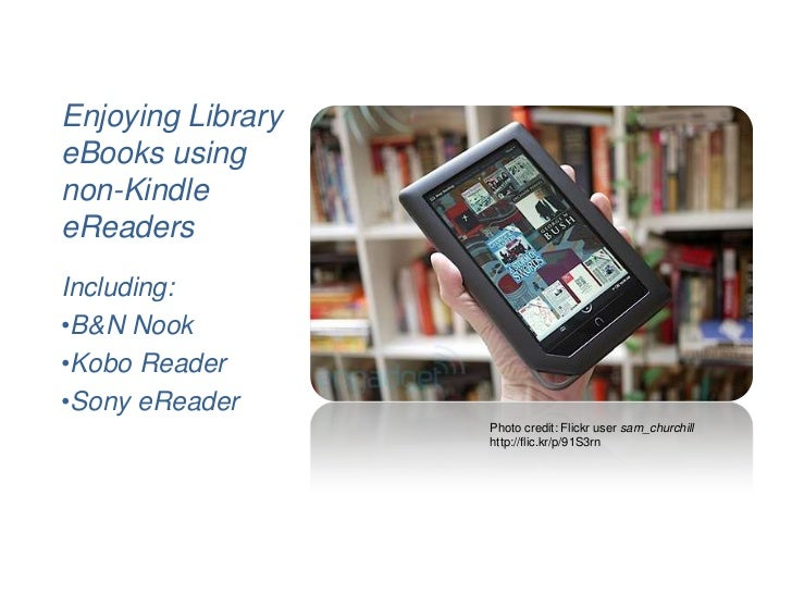 Kindle Vs Sony Reader: Enjoying Library EBooks On Non-Kindle EReading Devices