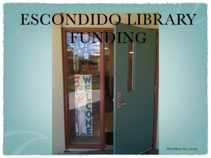ESCONDIDO LIBRARY    FUNDING              October 19, 2009