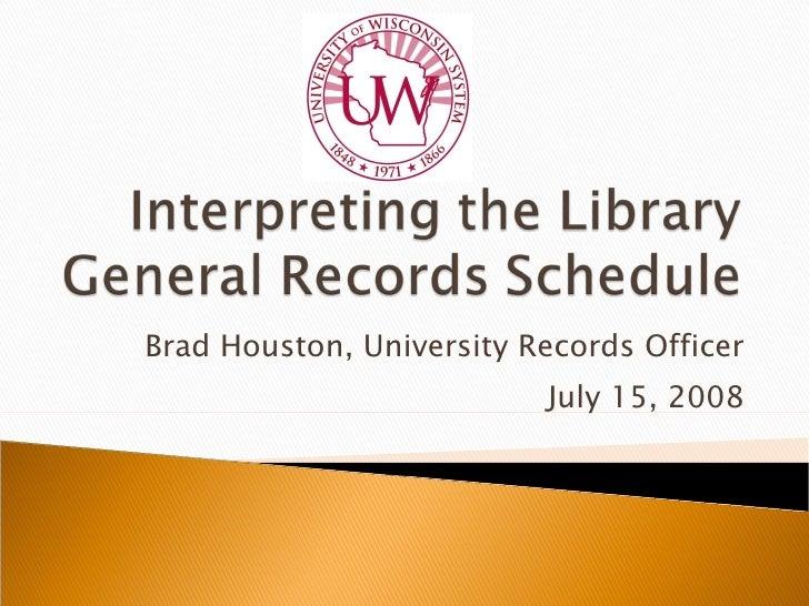 Brad Houston, University Records Officer July 15, 2008