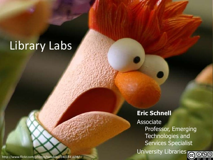 Library Labs                                                         Eric Schnell                                         ...