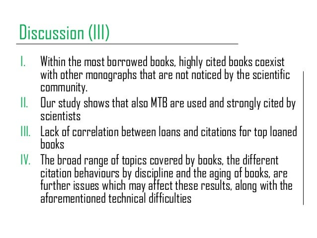 Discussion (III) I. Within the most borrowed books, highly cited books coexist with other monographs that are not noticed ...