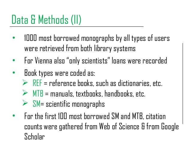 Data & Methods (II) • 1000 most borrowed monographs by all types of users were retrieved from both library systems • For V...