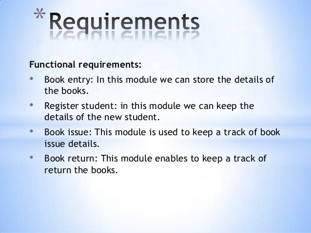 library management requirement document Software requirements specification for library management system the document only covers the requirements specifications for the library.