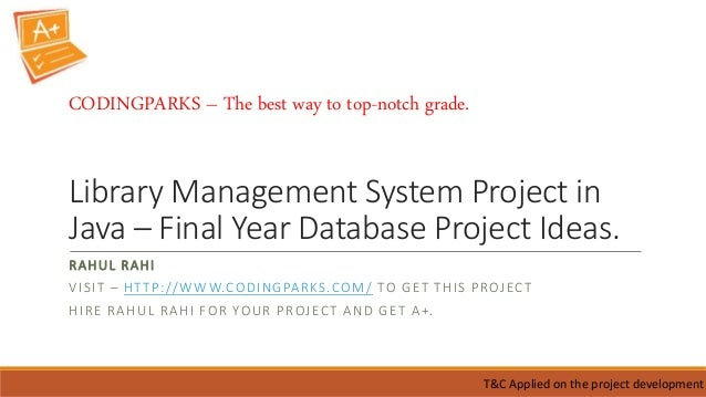 library management system eprojct in java Library management system eprojct in java mysql & java projects for $10 - $30  cmp556 spring no its java source code based project download the source code .