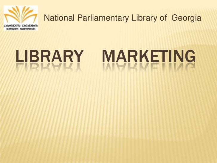 National Parliamentary Library of GeorgiaLIBRARY MARKETING