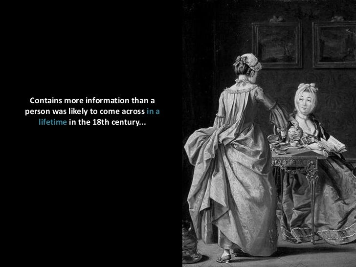 Contains more information than a person was likely to come across in a lifetime in the 18th century...<br />