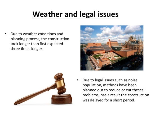 Weather and legal issues • Due to weather conditions and planning process, the construction took longer than first expecte...