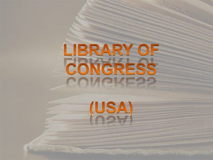 The Library of Congress is the researchlibraryof the United States Congress,national library of the United States.