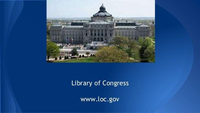 Library of Congress www.loc.gov