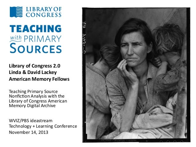 Library	   of	   Congress	   2.0	    Linda	   &	   David	   Lackey	    American	   Memory	   Fellows	    	    	     Teachi...