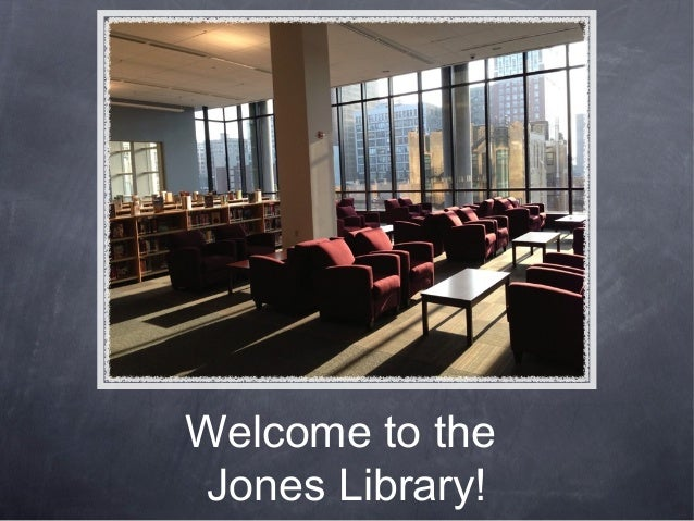 Welcome to the Jones Library!