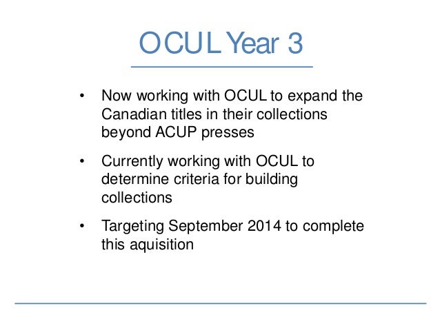 CRKN • Negotiated use of Scholar's Portal Platform • Pitched the ACUP collection to other university library consortia in ...