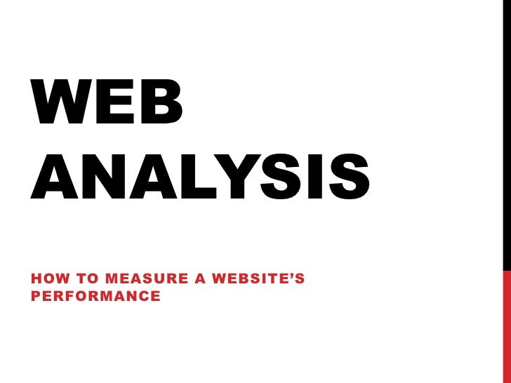 Web Analysis<br />Howtomeasure a website'sperformance<br />
