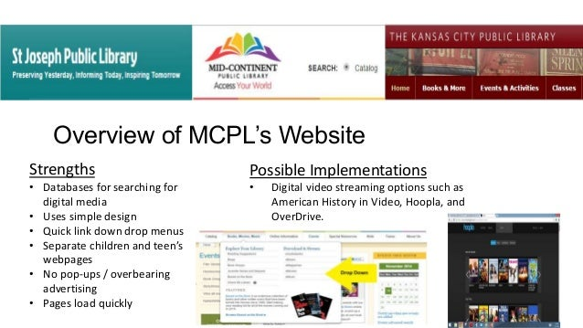Overview of MCPL's Website Strengths • Databases for searching for digital media • Uses simple design • Quick link down dr...