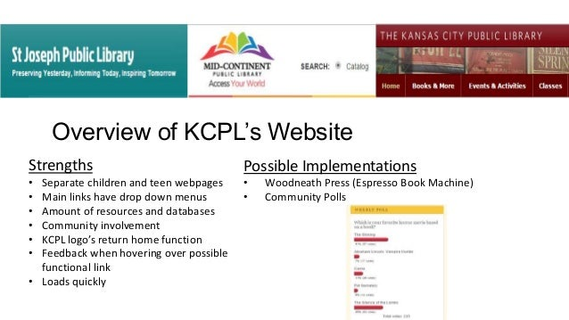 Overview of KCPL's Website Strengths • Separate children and teen webpages • Main links have drop down menus • Amount of r...