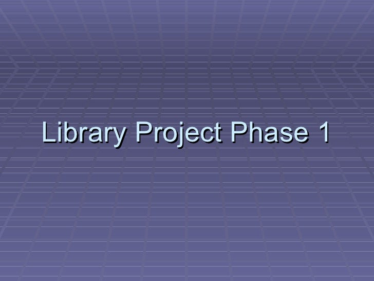 Library Project Phase 1