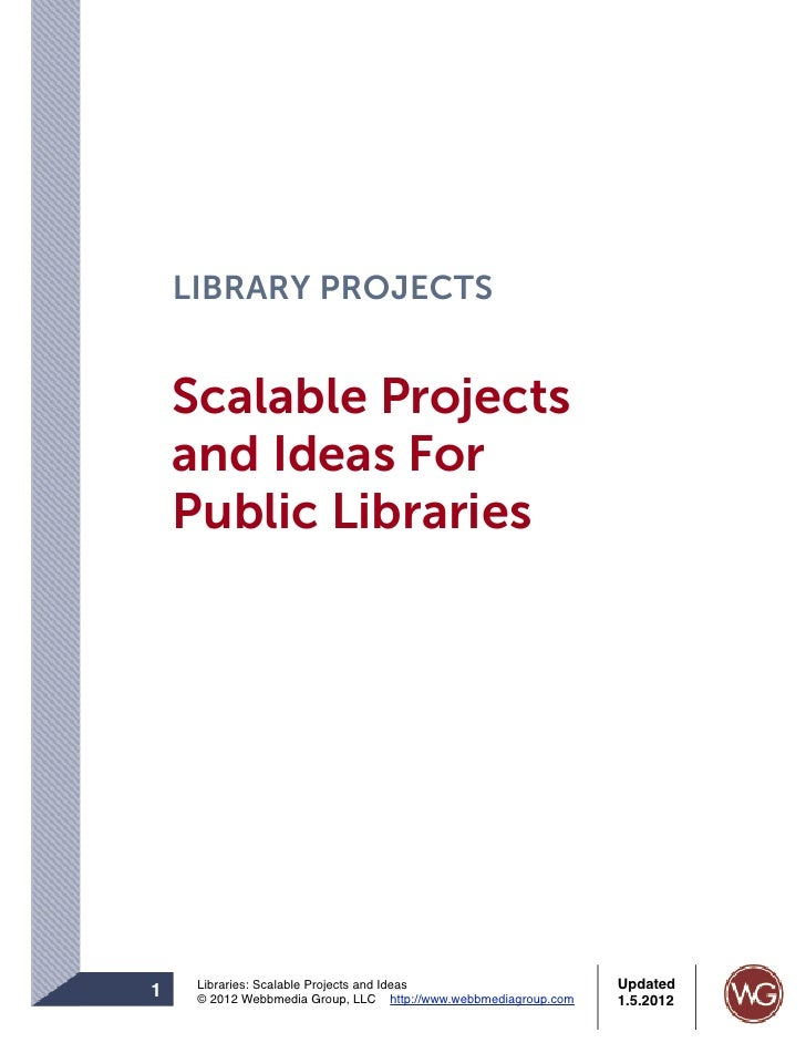 LIBRARY PROJECTS    Scalable Projects    and Ideas For    Public Libraries     Libraries: Scalable Projects and Ideas     ...