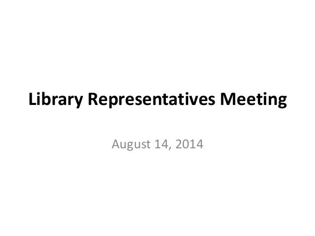 Library Representatives Meeting August 14, 2014