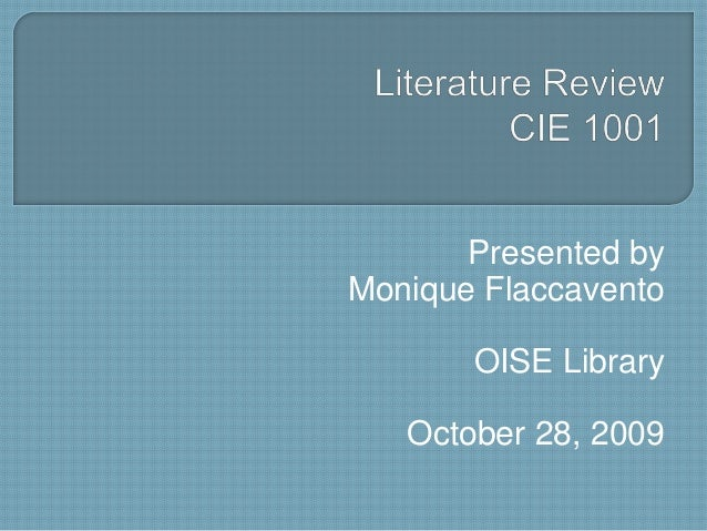 Presented by Monique Flaccavento OISE Library October 28, 2009