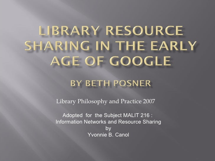 Library Philosophy and Practice 2007 Adopted  for  the Subject MALIT 216 :  Information Networks and Resource Sharing by Y...
