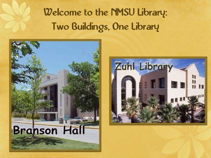 Welcome to the NMSU Library:Two Buildings, One Library<br />