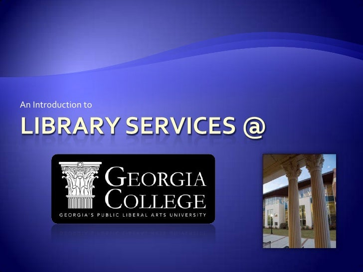 Library Services @<br />An Introduction to<br />