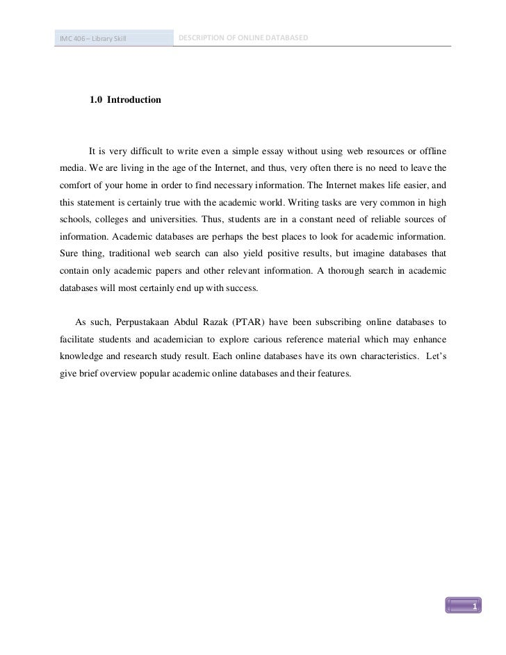 IMC 406 – Library Skill         DESCRIPTION OF ONLINE DATABASED          1.0 Introduction          It is very difficult to...