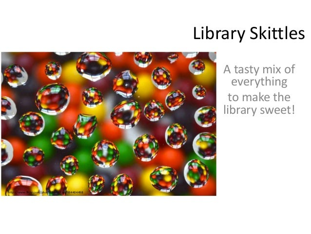 Library Skittles A tasty mix of everything to make the library sweet! http://www.flickr.com/photos/patashley/694404498