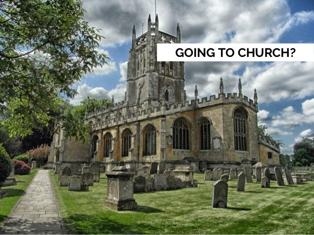 GOING TO CHURCH?