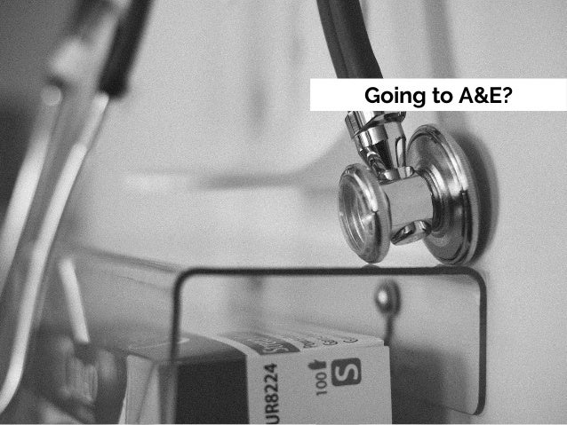 Going to A&E?