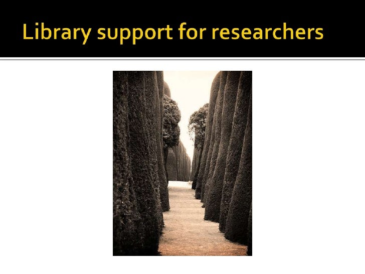 Library support for researchers<br />