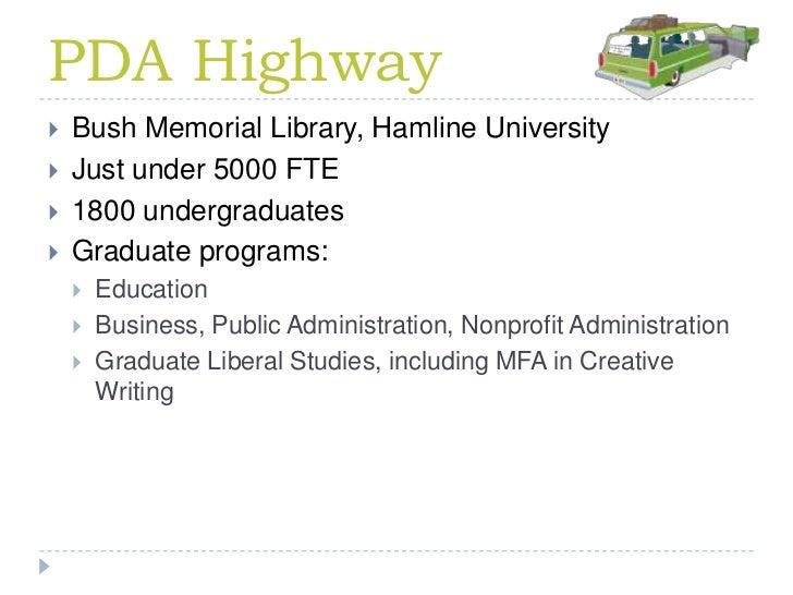 PDA Highway<br />Bush Memorial Library, Hamline University<br />Just under 5000 FTE<br />1800 undergraduates<br />Graduate...