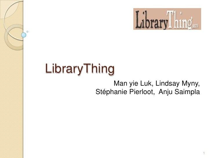LibraryThing              Man yie Luk, Lindsay Myny,         Stéphanie Pierloot, Anju Saimpla                             ...